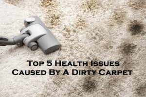 Top 5 Health Issues Caused By A Dirty Carpet