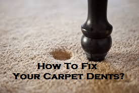 How To Fix Your Carpet Dents?