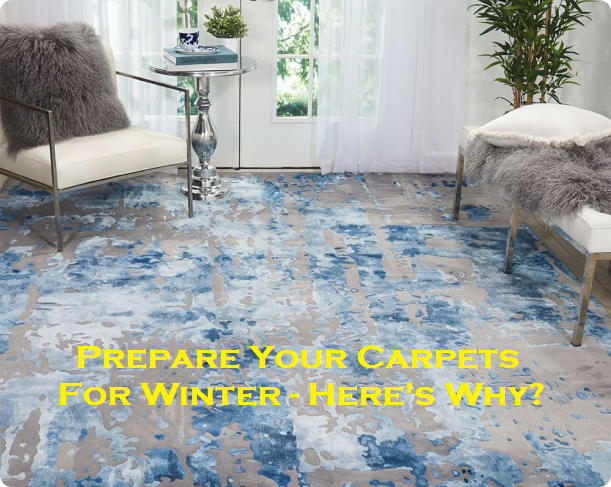 Prepare Your Carpets For Winter – Here's Why?